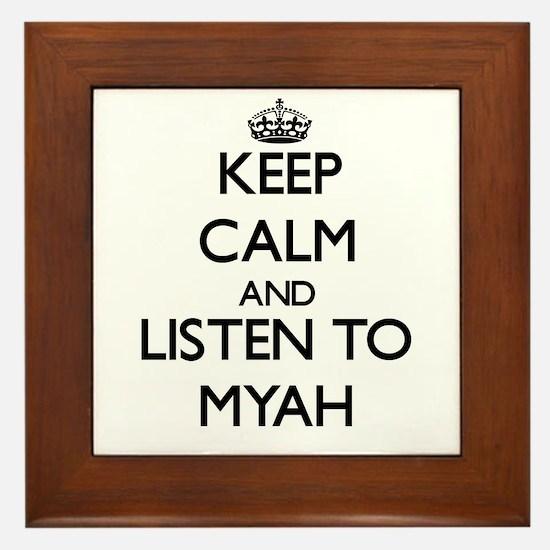 Keep Calm and listen to Myah Framed Tile