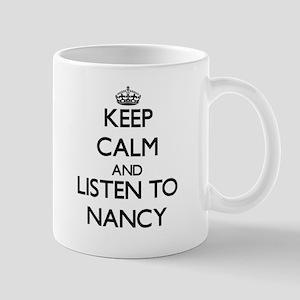 Keep Calm and listen to Nancy Mugs