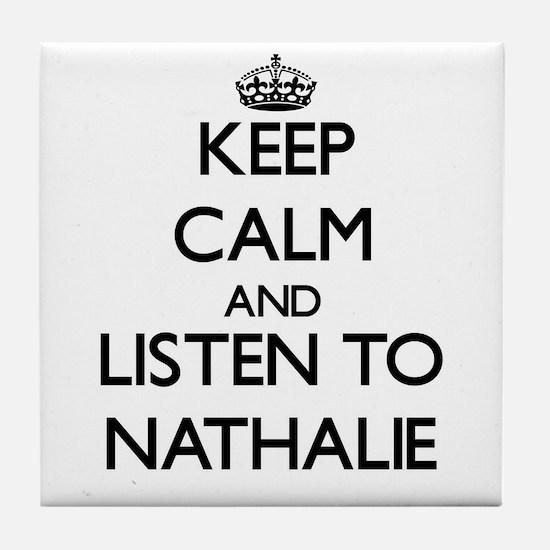 Keep Calm and listen to Nathalie Tile Coaster
