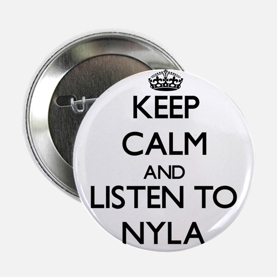 """Keep Calm and listen to Nyla 2.25"""" Button"""
