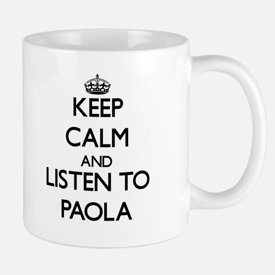 Keep Calm and listen to Paola Mugs