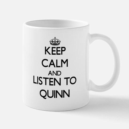 Keep Calm and listen to Quinn Mugs