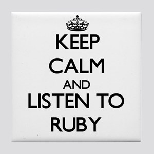 Keep Calm and listen to Ruby Tile Coaster