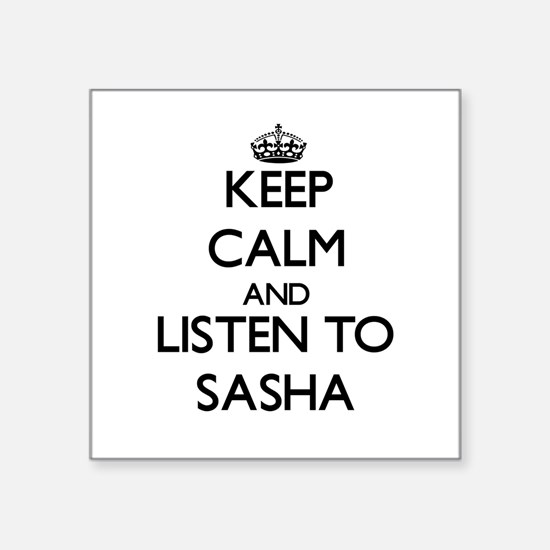 Keep Calm and listen to Sasha Sticker