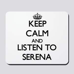Keep Calm and listen to Serena Mousepad