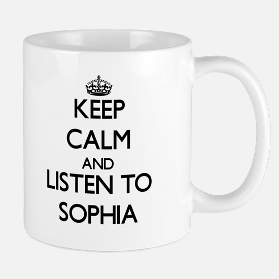 Keep Calm and listen to Sophia Mugs