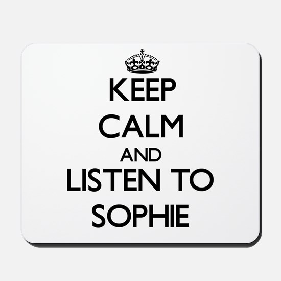 Keep Calm and listen to Sophie Mousepad