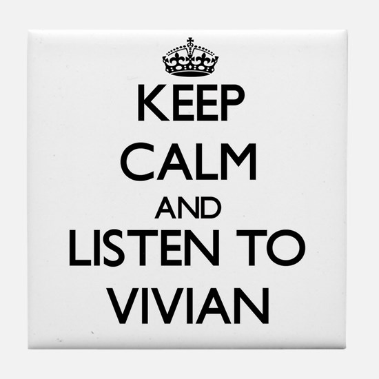 Keep Calm and listen to Vivian Tile Coaster