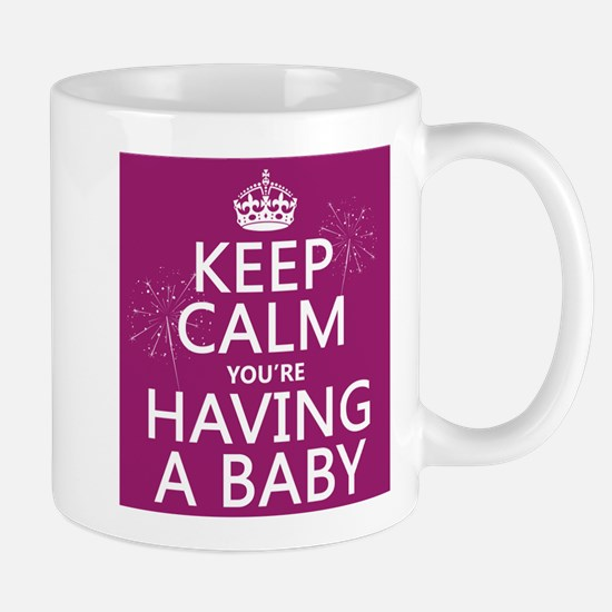 Keep Calm Youre Having a Baby Mugs