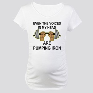 Voices Are Pumping Iron Maternity T-Shirt
