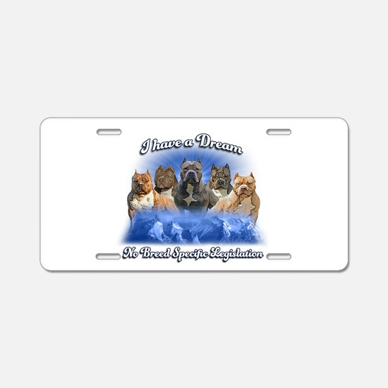 I Have A Dream No BSL Aluminum License Plate