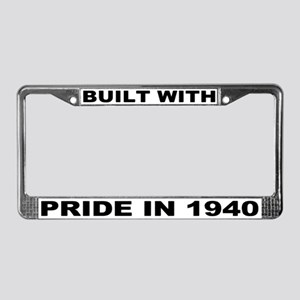 Built With Pride In 1940 License Plate Frame