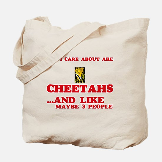 All I care about are Cheetahs Tote Bag