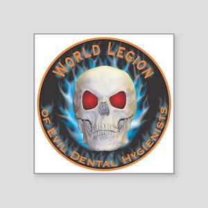"Legion of Evil Dental Hygienists Square Sticker 3"""