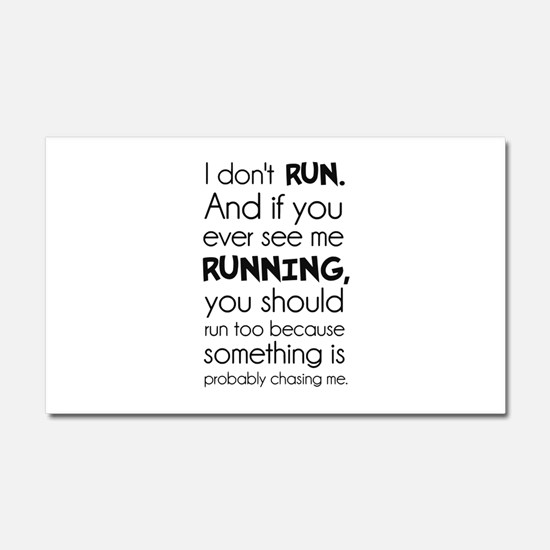 I Dont Run. Something Is Probably Chasing Me. Car