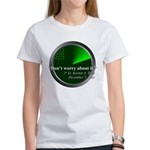 Don't Worry Women's T-Shirt