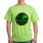 Don't Worry Green T-Shirt
