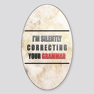 Silently Correcting Your Grammar Sticker (Oval)