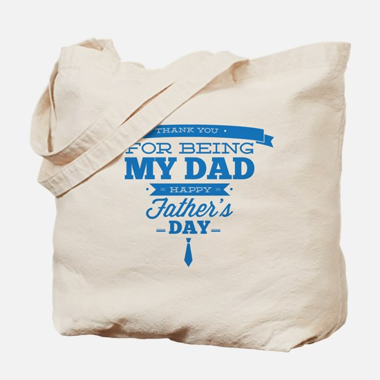 Thank You For Being My Dad Tote Bag