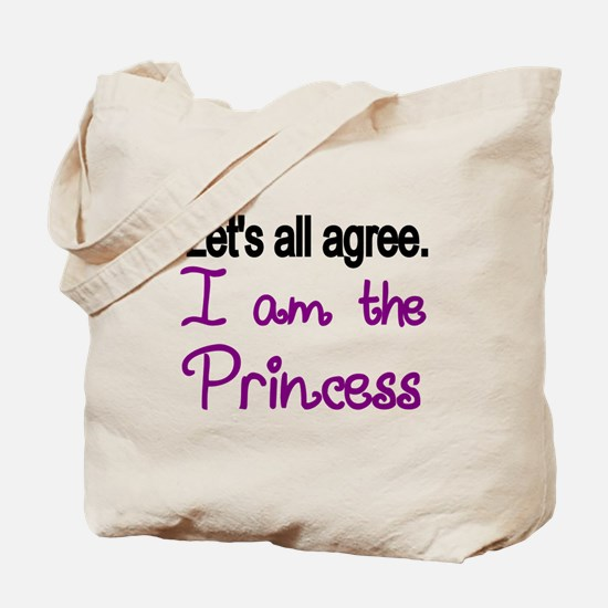 Lets all agree. I am the Princess Tote Bag