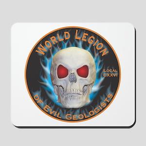 Legion of Evil Geologists Mousepad