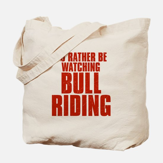 I'd Rather Be Watching Bull Riding Tote Bag