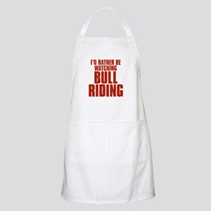 I'd Rather Be Watching Bull Riding Apron
