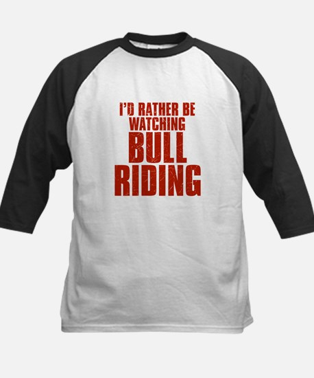 I'd Rather Be Watching Bull Riding Kids Baseball J