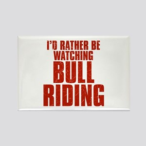 I'd Rather Be Watching Bull Riding Rectangle Magne