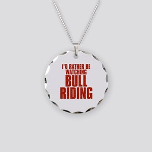 I'd Rather Be Watching Bull Riding Necklace Circle