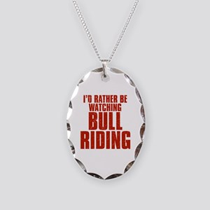 I'd Rather Be Watching Bull Riding Necklace Oval C