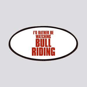 I'd Rather Be Watching Bull Riding Patches