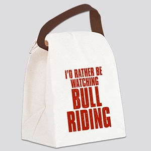 I'd Rather Be Watching Bull Riding Canvas Lunch Ba