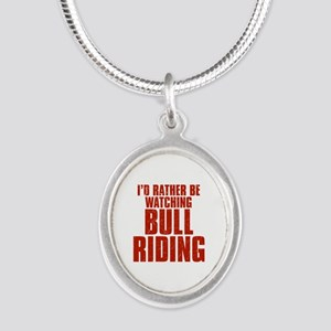 I'd Rather Be Watching Bull Riding Silver Oval Nec