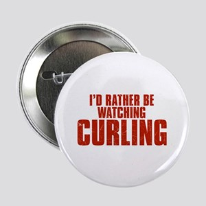 "I'd Rather Be Watching Curling 2.25"" Button"