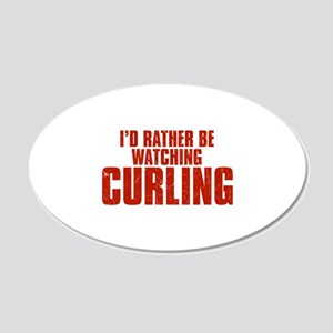 I'd Rather Be Watching Curling 22x14 Oval Wall Pee