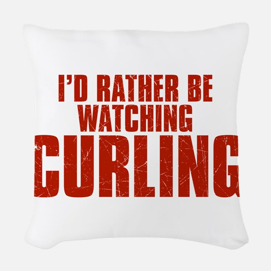 I'd Rather Be Watching Curling Woven Throw Pillow