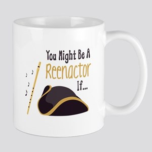 You Might Be A Reenactor if... Mugs