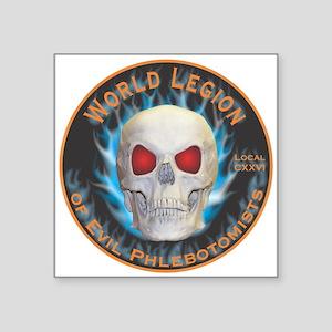 "Legion of Evil Phlebotomist Square Sticker 3"" x 3"""