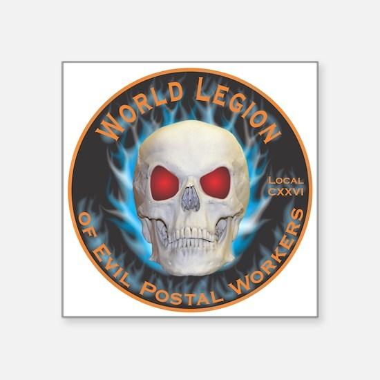 "Legion of Evil Postal Workers Square Sticker 3"" x"