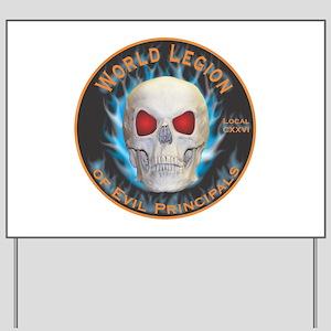Legion of Evil Principals Yard Sign