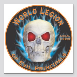"Legion of Evil Principals Square Car Magnet 3"" x 3"