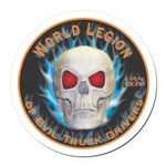 Legion of Evil Truck Drivers Round Car Magnet