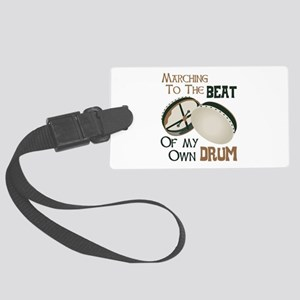 MARCHING TO THE BEAT OF MY OWN DRUM Luggage Tag