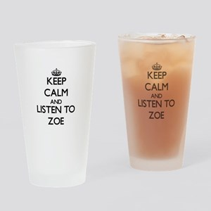 Keep Calm and listen to Zoe Drinking Glass