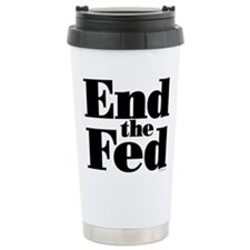 End the Fed Stainless Steel Travel Mug