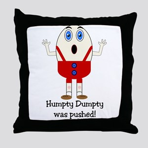 Humpty Dumpty was pushed! Throw Pillow