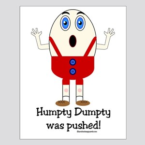Humpty Dumpty was pushed! Small Poster