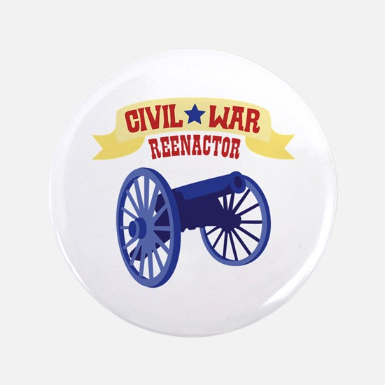 """CIVIL * WAR REENACTOR 3.5"""" Button"""