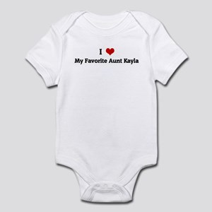 I Love My Favorite Aunt Kayla Infant Bodysuit